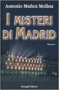 I misteri di Madrid par Antonio Muñoz Molina