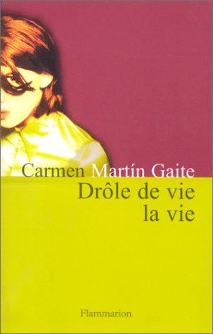 Drôle de vie la vie par Carmen Martin Gaite