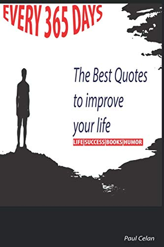 Every 365 days: The Best Quotes from Great Leaders to improve lifes::: for SUCCESS|BUSINESS|BOOKS|HUMOR