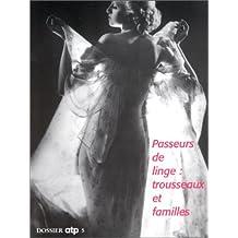 """Les passeurs de linge, trousseau et linge de famille. """"Exposition, musée des Arts et Traditions populaires, Paris 28 septembre 1999-17 janvier 2000"""