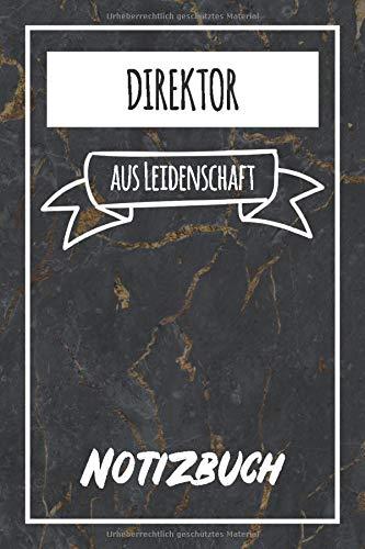 Direktor aus Leidenschaft: Perfektes Notizbuch für jede/n Direktor | Beruf & Hobby Notizbuch | Geschenkidee | 120 Seiten - Liniert