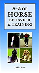 A-Z of Horse Behavior and Training