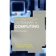 The New Penguin Dictionary of Computing (Penguin Reference Books S.)