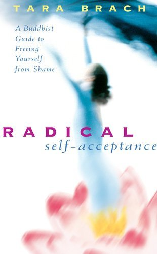 radical-self-acceptance-a-buddhist-guide-to-freeing-by-tara-brach