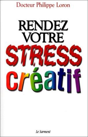 Rendez votre stress créatif
