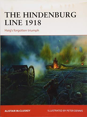 The Hindenburg Line 1918: Haig's forgotten triumph (Campaign) por Alistair McCluskey