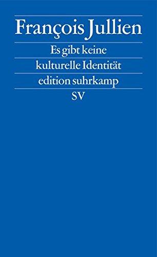 Es gibt keine kulturelle Identität: Wir verteidigen die Ressourcen einer Kultur (edition suhrkamp)