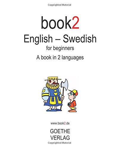 Book2 English - Swedish For Beginners: A Book In 2 Languages por Johannes Schumann