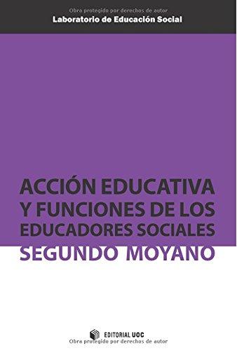 Descargar Libro Acción educativa y funciones de los educadores sociales (Laboratorio de Educación Social) de Segundo Moyano Mangas