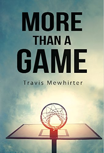 More Than a Game (English Edition) por Travis Mewhirter