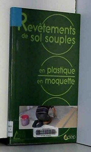 Revêtements de sol souples : En plastique, en moquette