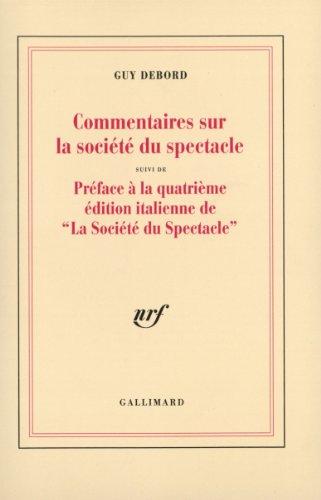 """Commentaires sur la société du spectacle (1988) / Préface à la quatrième édition italienne de """"La Société du Spectacle"""" (1979)"""