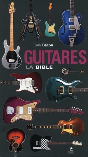 Guitares - La bible par Tony Bacon