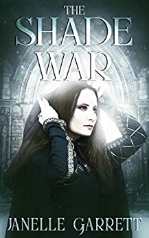 The Shade War (The Rodasia Chronicles Book 3) by [Garrett, Janelle]