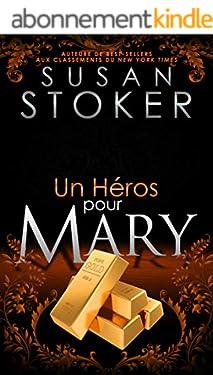 Un Héros pour Mary (Delta Force Heroes t. 9)