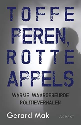 Toffe peren, rotte appels (Dutch Edition) por Gerard Mak