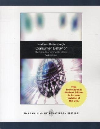 Consumer Behavior: Building Market Strategy by Delbert Hawkins, David Mothersbaugh Published by McGraw Hill (International Edition) 12th (twelfth) edition (2012) Paperback