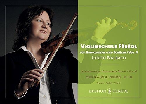 VIOLINSCHULE FÉRÉOL FÜR ERWACHSENE UND SCHÜLER VOL. 4 - Deutsch - English - Chinese / FÉRÉOL INTERNATIONAL VIOLIN SELF STUDY FOR ADULTS AND PUPILS, SHEET MUSIC VOL. 4 - Deutsch - English - Chinese (Schüler 4 4 Violine)