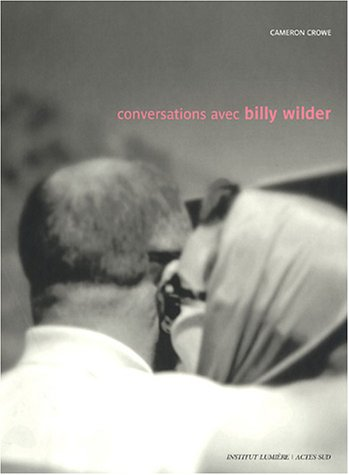 Conversations avec Billy Wilder par Camerone Crowe