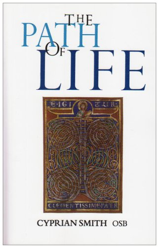 Path of Life, The: Benedictine Spirituality for Monks and Lay People
