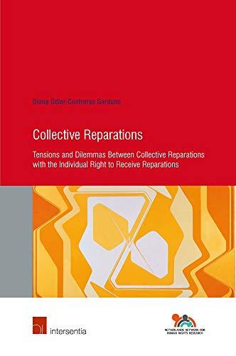 COLLECTIVE REPARATIONS TENSIONS DILEMP (Human Rights Research) por Diana Odier Contreras-garduno