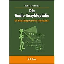 Die Audio-Enzyklop�die: Ein Nachschlagewerk F�r Tontechniker