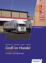 Gross im Handel: Groß im Handel - KMK-Ausgabe: 3. Ausbildungsjahr im Groß- und Außenhandel: Lernfelder 9 bis 12: Schülerband