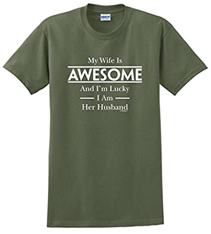 My Wife Is Awesome and I'm Lucky I am her Husband T-Shirt XXX-Large Military Green