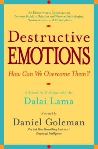 Destructive Emotions: A Scientific Dialogue with the Dalai Lama (English Edition)