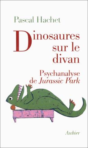 DINOSAURES SUR LE DIVAN. Psychanalyse de Jurassic Park par Pascal Hachet