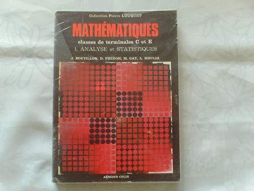 Mathématiques, terminales C et E, tome 1. Analyse et statistiques par Louquet
