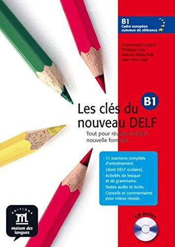 Les clés du nouveau DELF B1 - Libro del alumno + CD (Fle- Texto Frances) por Emmanuel Godard