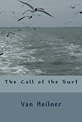 The Call of the Surf by Van Campen Heilner (2012-02-06)