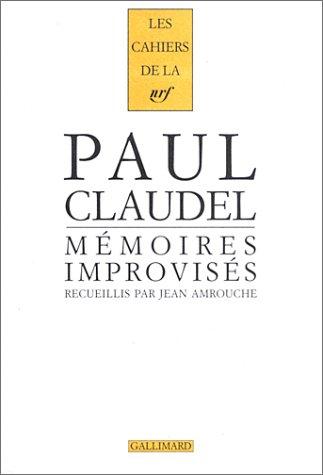 Mémoires improvisés. Quarante et un entretiens avec Jean Amrouche par Paul Claudel