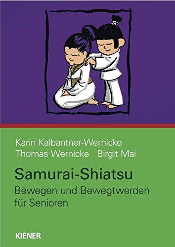 Samurai-Shiatsu: Bewegen und Bewegtwerden für Senioren