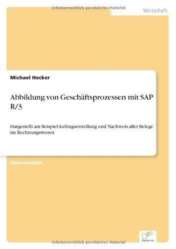 Abbildung von Gesch??ftsprozessen mit SAP R/3: Dargestellt am Beispiel Auftragserstellung und Nachweis aller Belege im Rechnungswesen by Michael Hecker (2000-01-01)