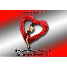Accroche-Coeur – Essais en Ribambelle