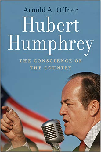 Hubert Humphrey: The Conscience of the Country (English Edition)