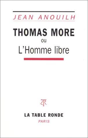 Thomas More ou L'homme libre