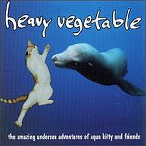 The Amazing Undersea Adventures of Aqua Kitty and Friends by Heavy Vegetable (1994-09-27)