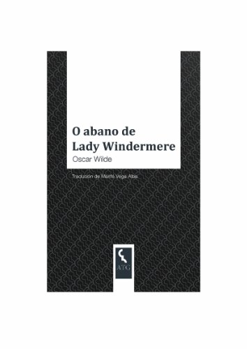 O abano de Lady Windermere (Galician Edition)