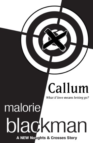 Callum: A Noughts and Crosses Short Story by [Blackman, Malorie]