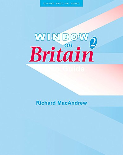 Window on Britain 2: Video Guide: Video Guide Level 2