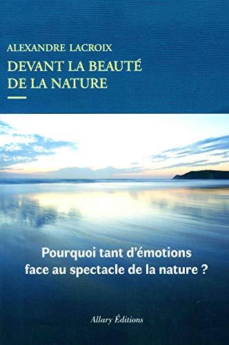 Devant la beauté de la nature par Alexandre Lacroix