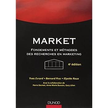 Market - 4e édition: Fondements et méthodes des recherches en marketing