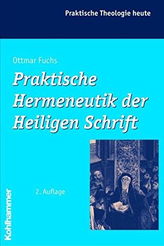 Praktische Hermeneutik der Heiligen Schrift (Praktische Theologie heute, Band 57)