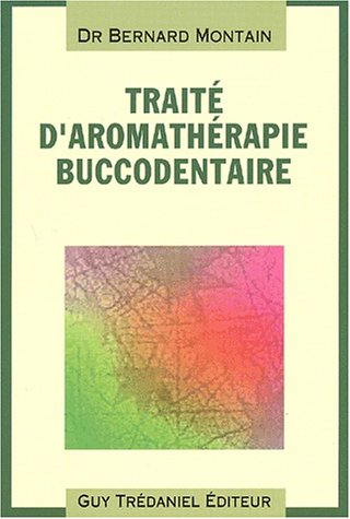 Traité d'aromathérapie buccodentaire