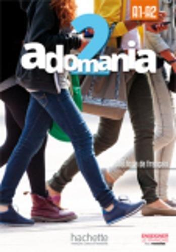 Adomania. Livre eleve. Per la Scuola media. Con CD-ROM. Con espansione online: 2