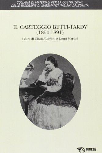 Il carteggio Betti-Tardy (1850-1891) (Materiali per costruzione. Biografie)