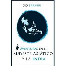 AVENTURAS EN EL SUDESTE ASIÁTICO Y LA INDIA (Spanish Edition)